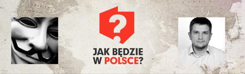 Jak będzie w Polsce? (gościnnie Paweł Tanajno)