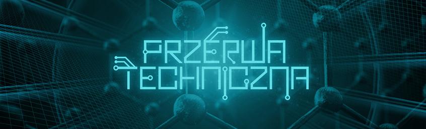 Przerwa Techniczna – Nanotechnologia