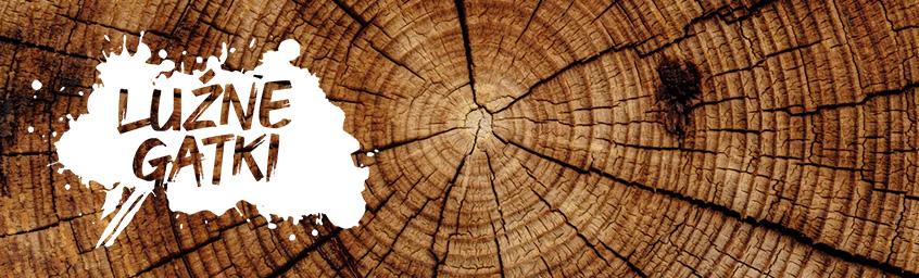 Luźne Gatki – Drewno – wspaniały dar natury!