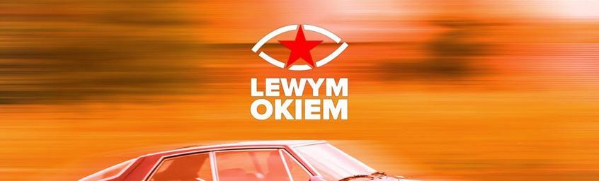 Lewym Okiem – Patostream o samochodach