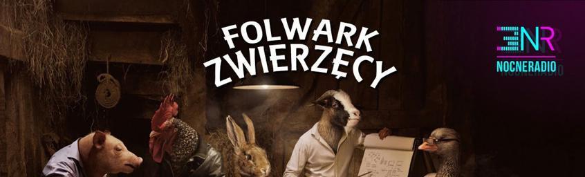 Folwark Zwierzęcy – Prowadzi: Grzesiek Bookowski