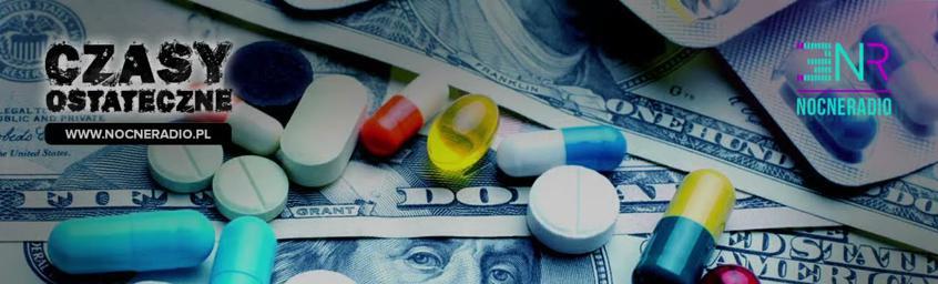 Czasy Ostateczne – Jak działa Big Pharma